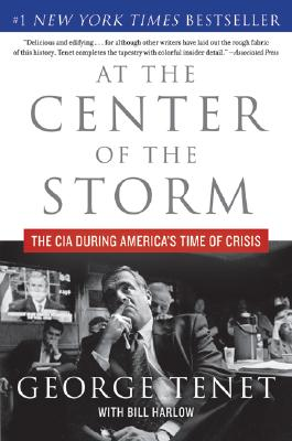 At the Center of the Storm By Tenet, George/ Harlow, Bill (CON)